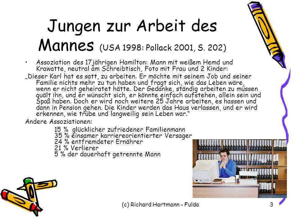 (c) Richard Hartmann - Fulda3 Jungen zur Arbeit des Mannes (USA 1998: Pollack 2001, S. 202) Assoziation des 17jährigen Hamilton: Mann mit weißem Hemd