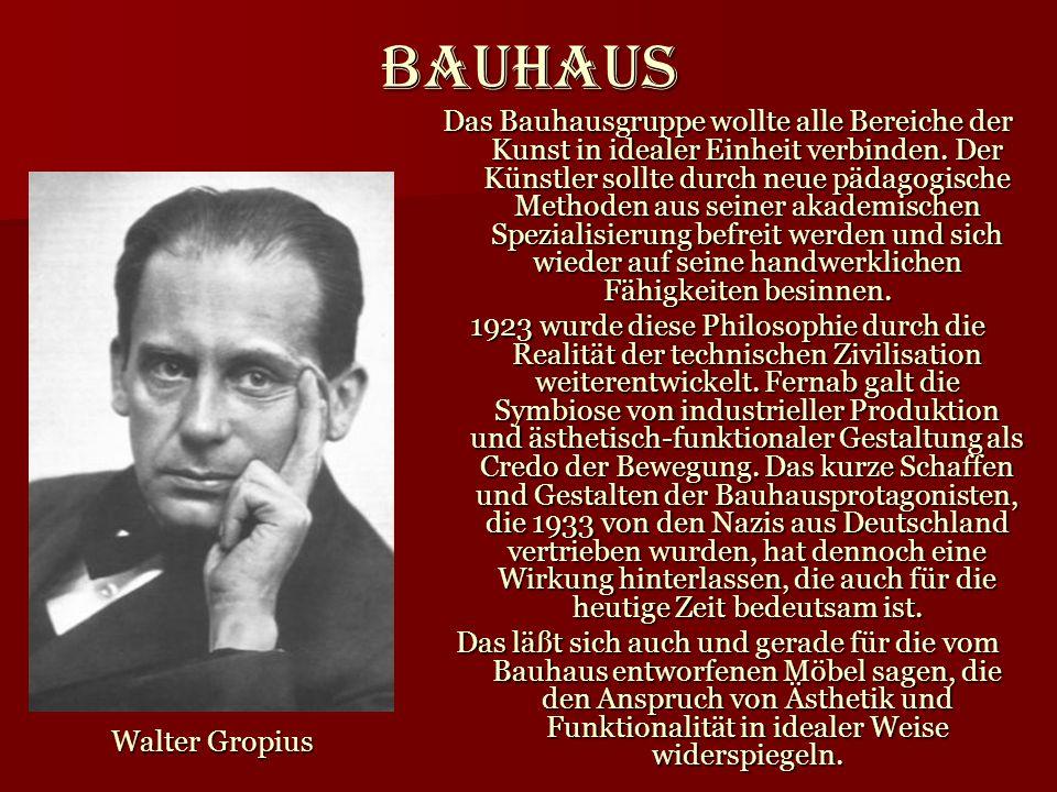 Bauhaus Das Bauhausgruppe wollte alle Bereiche der Kunst in idealer Einheit verbinden. Der Künstler sollte durch neue pädagogische Methoden aus seiner