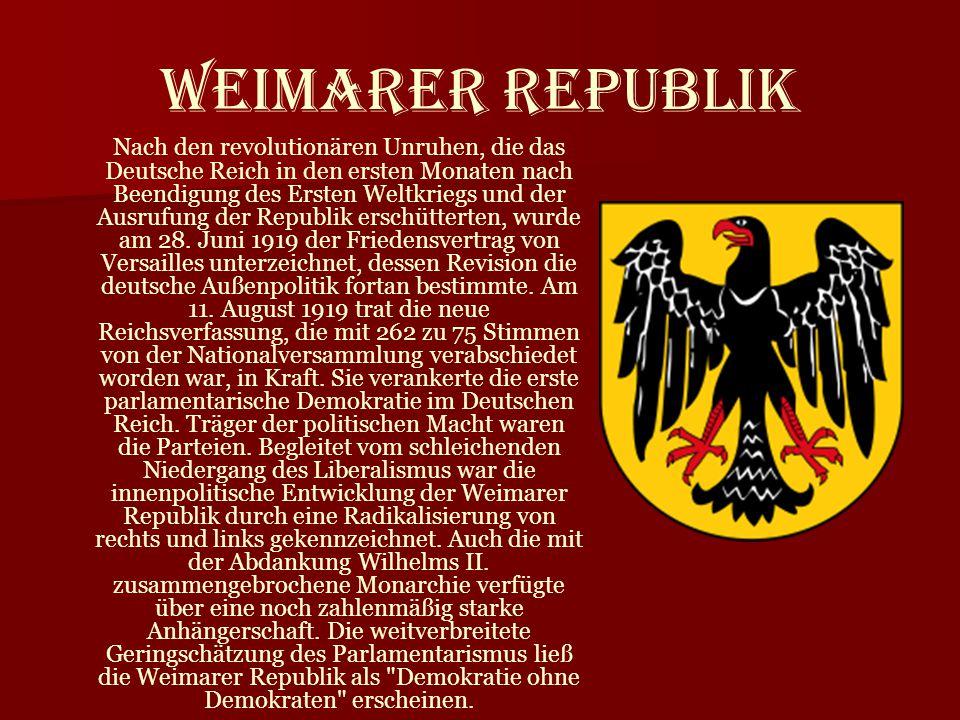 Weimarer Republik Nach den revolutionären Unruhen, die das Deutsche Reich in den ersten Monaten nach Beendigung des Ersten Weltkriegs und der Ausrufun