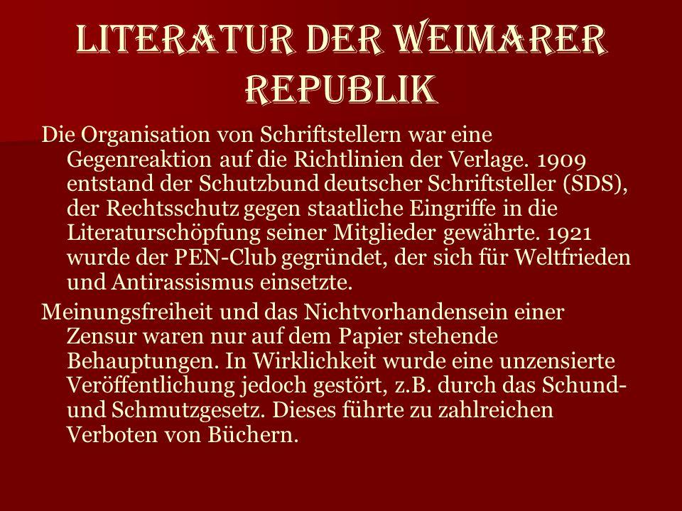 Literatur der Weimarer Republik Die Organisation von Schriftstellern war eine Gegenreaktion auf die Richtlinien der Verlage. 1909 entstand der Schutzb