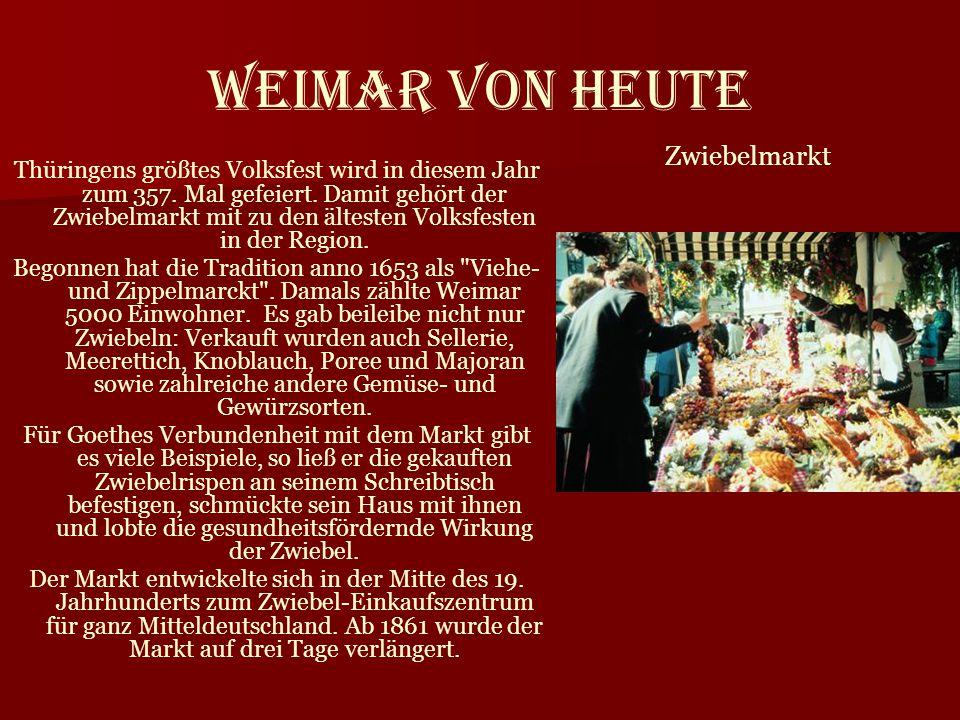 Weimar von heute Thüringens größtes Volksfest wird in diesem Jahr zum 357. Mal gefeiert. Damit gehört der Zwiebelmarkt mit zu den ältesten Volksfesten