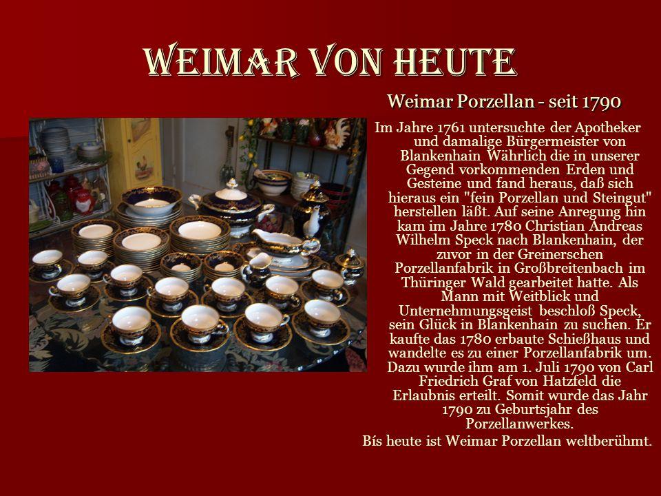 Weimar von heute Im Jahre 1761 untersuchte der Apotheker und damalige Bürgermeister von Blankenhain Währlich die in unserer Gegend vorkommenden Erden