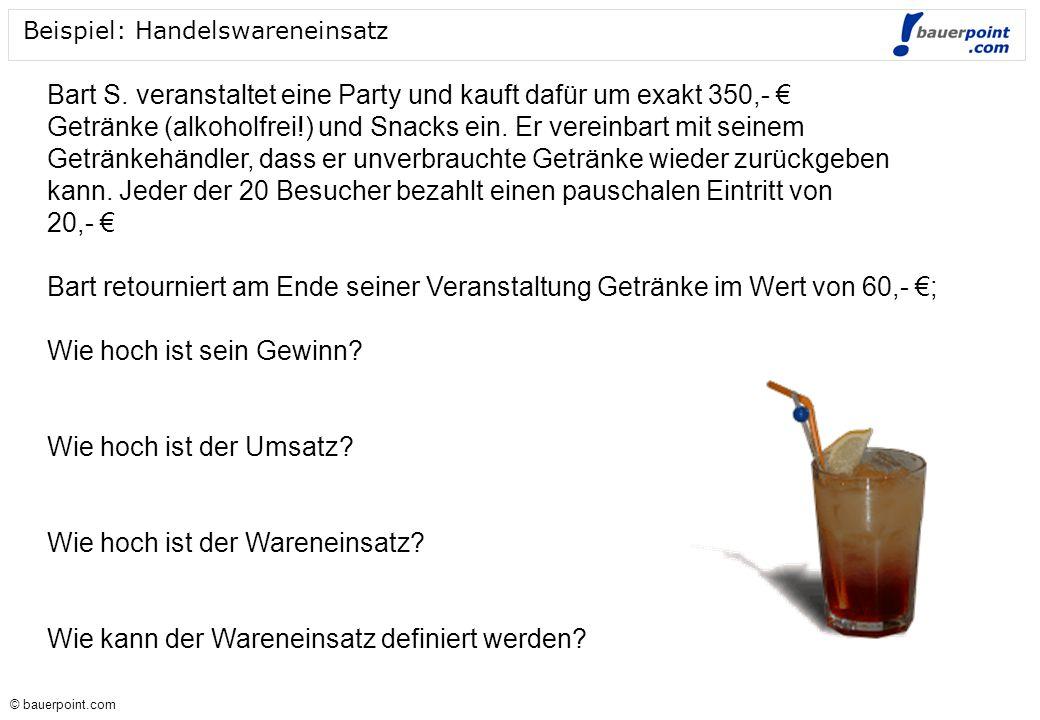 © bauerpoint.com © bauerpoint.com Beispiel: Handelswareneinsatz Bart S.