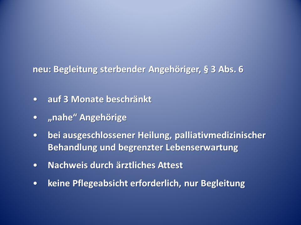 neu: Begleitung sterbender Angehöriger, § 3 Abs.