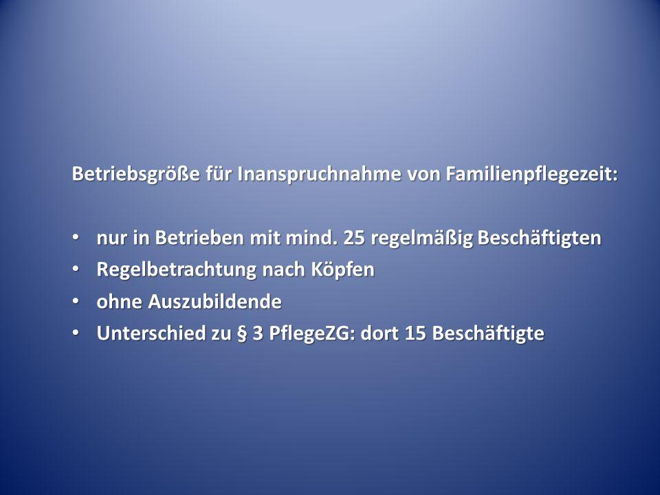 Betriebsgröße für Inanspruchnahme von Familienpflegezeit: nur in Betrieben mit mind.