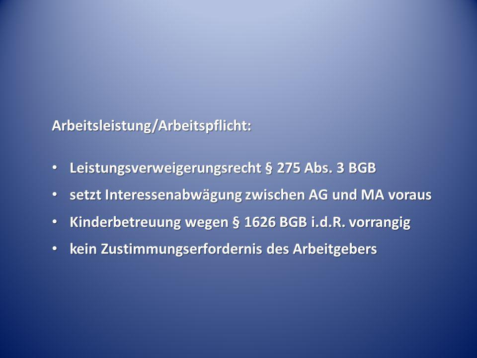 Arbeitsleistung/Arbeitspflicht: Leistungsverweigerungsrecht § 275 Abs.