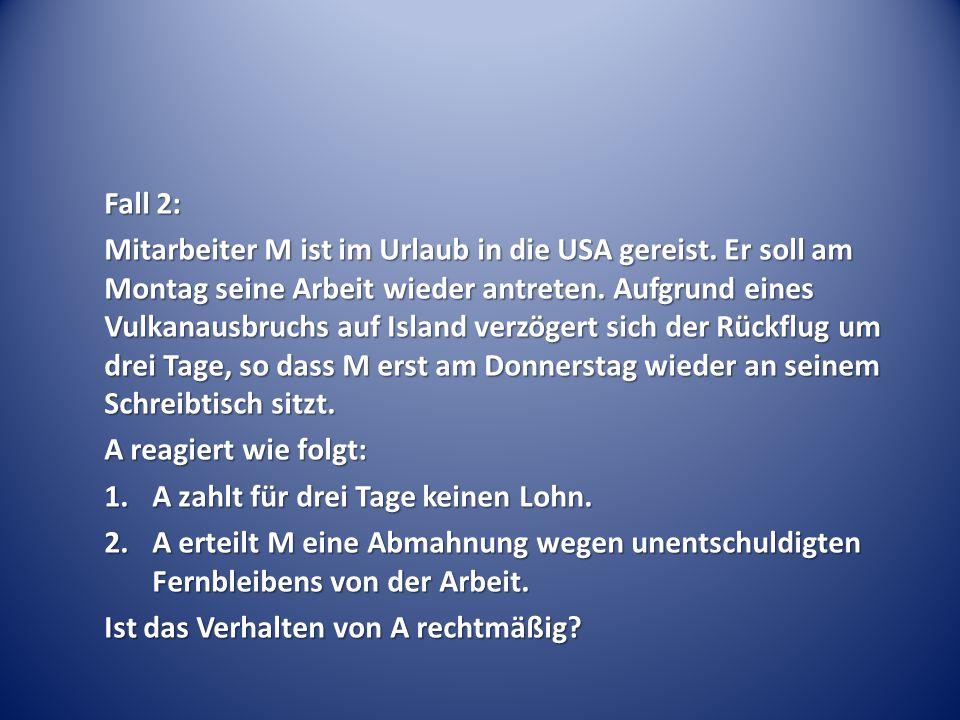 Fall 2: Mitarbeiter M ist im Urlaub in die USA gereist.