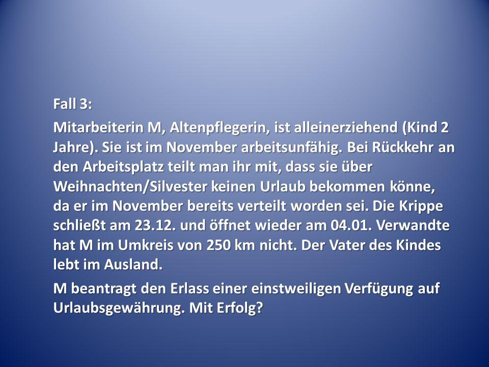 Fall 3: Mitarbeiterin M, Altenpflegerin, ist alleinerziehend (Kind 2 Jahre).
