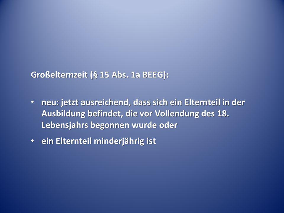Großelternzeit (§ 15 Abs.