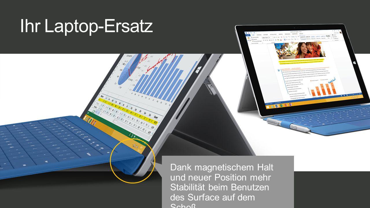 Ihr Laptop-Ersatz Dank magnetischem Halt und neuer Position mehr Stabilität beim Benutzen des Surface auf dem Schoß.