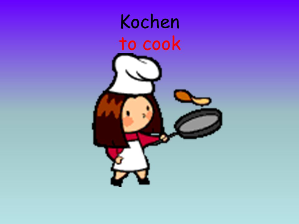 Kochen to cook