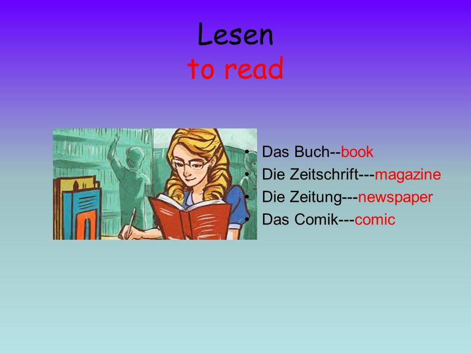 Lesen to read Das Buch--book Die Zeitschrift---magazine Die Zeitung---newspaper Das Comik---comic