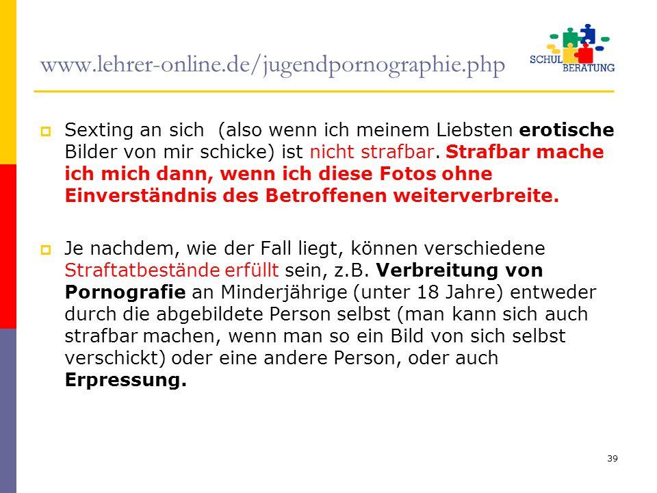 www.lehrer-online.de/jugendpornographie.php  Sexting an sich (also wenn ich meinem Liebsten erotische Bilder von mir schicke) ist nicht strafbar. Str