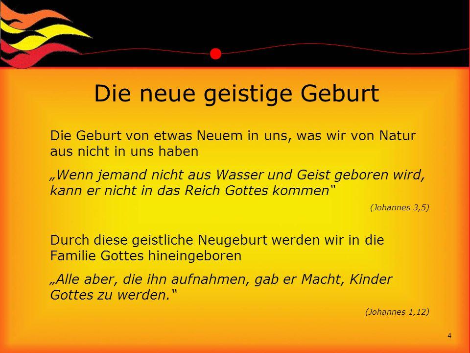 """Die neue geistige Geburt Die Geburt von etwas Neuem in uns, was wir von Natur aus nicht in uns haben """"Wenn jemand nicht aus Wasser und Geist geboren w"""