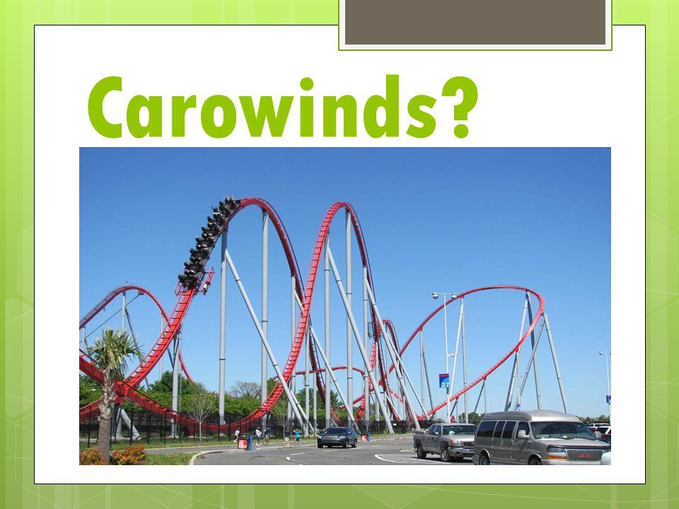 Carowinds?