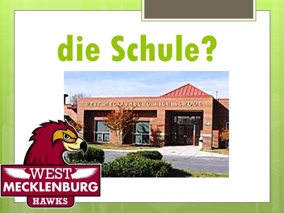 die Schule?