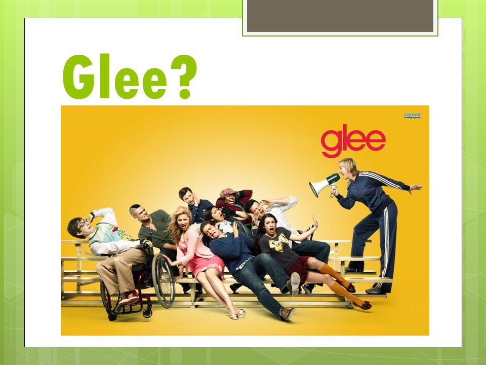 Glee?