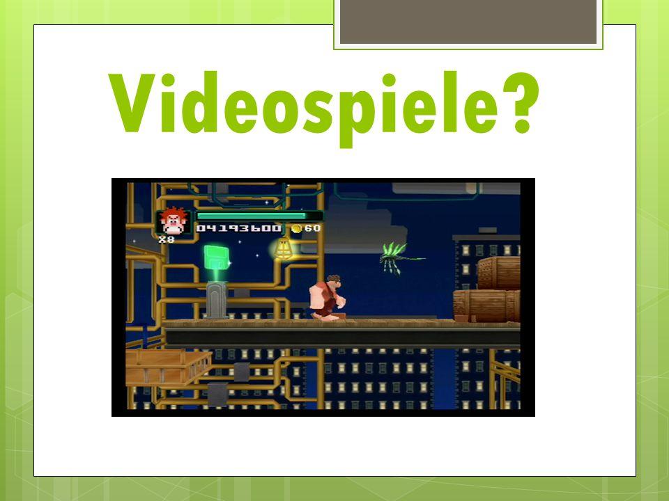 Videospiele?
