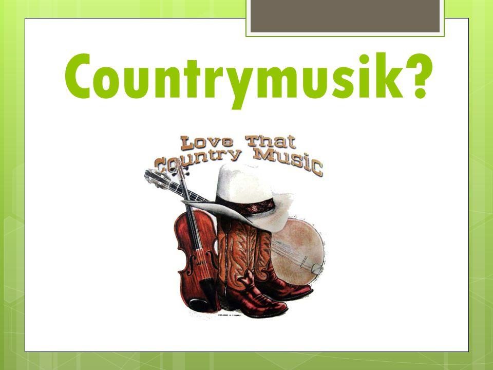 Countrymusik?