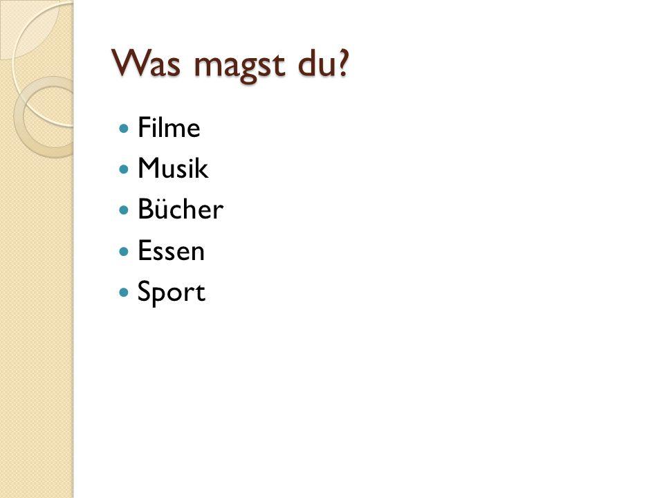 Was magst du? Filme Musik Bücher Essen Sport