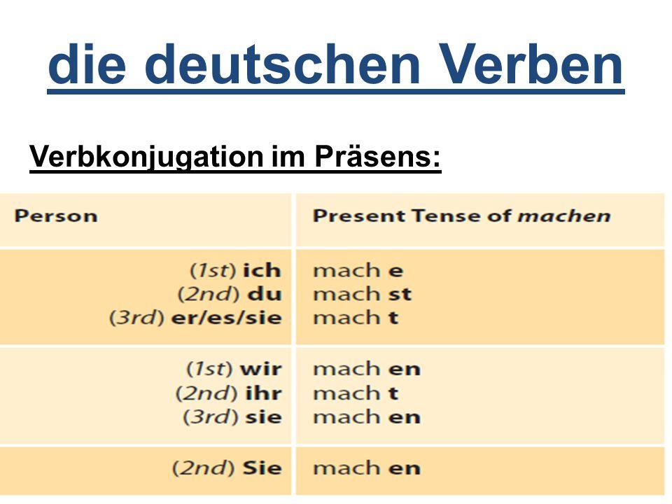 die deutschen Verben Verbkonjugation im Präsens: