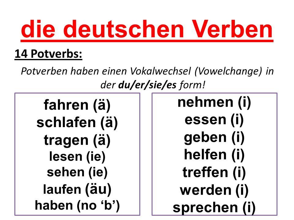 14 Potverbs: Potverben haben einen Vokalwechsel (Vowelchange) in der du/er/sie/es form.