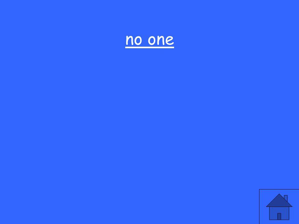25 no one