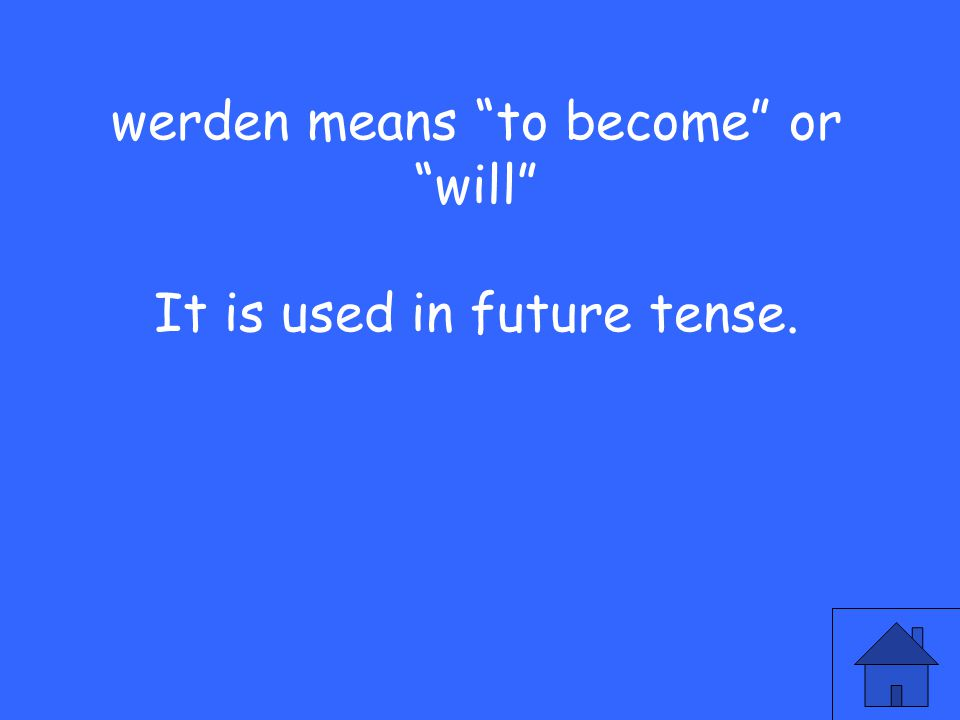 33 werden means to become or will It is used in future tense.