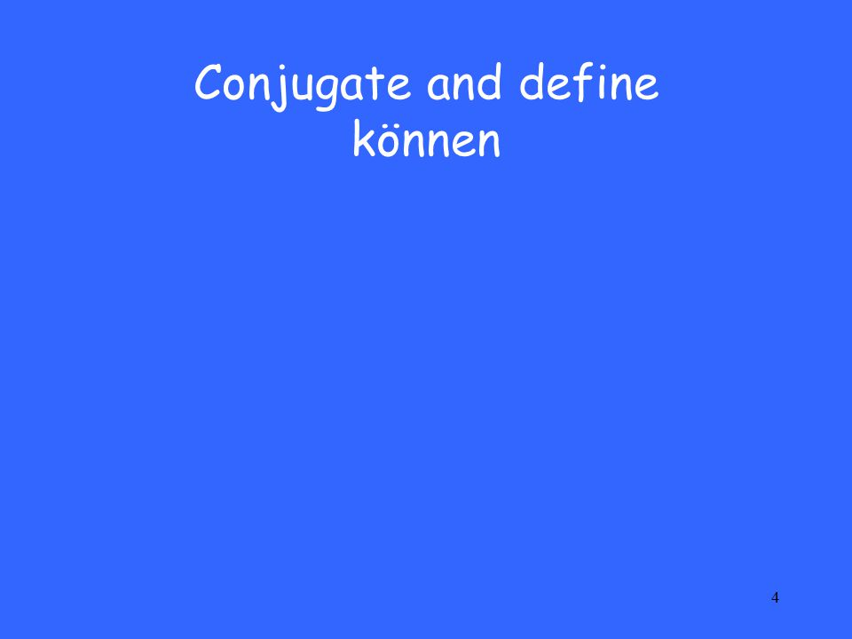4 Conjugate and define können