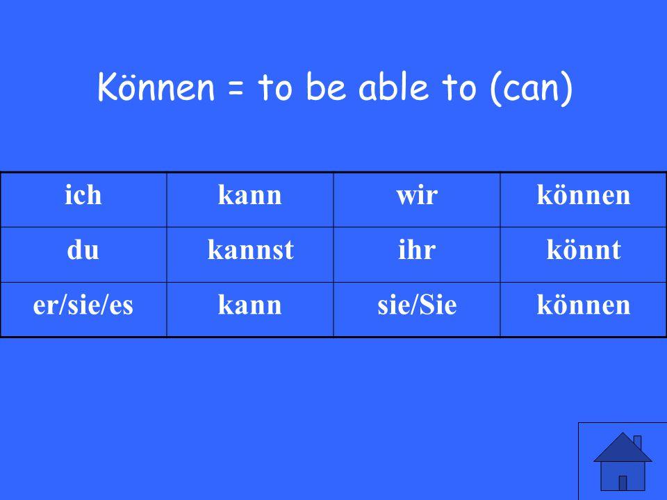 5 Können = to be able to (can) ichkannwirkönnen dukannstihrkönnt er/sie/eskannsie/Siekönnen