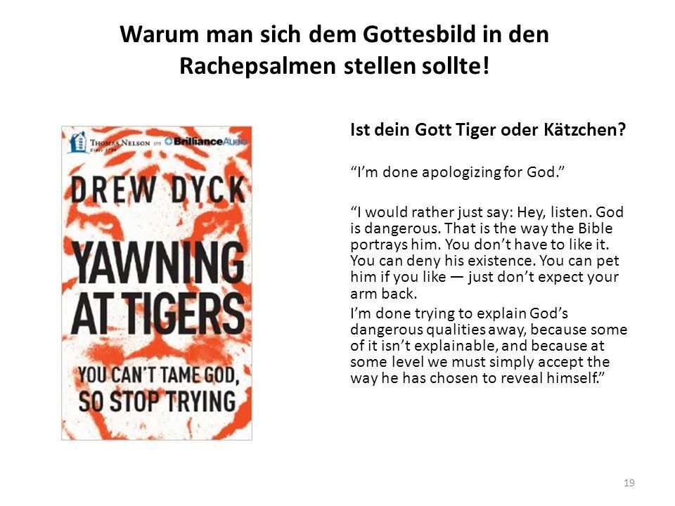 """Warum man sich dem Gottesbild in den Rachepsalmen stellen sollte! Ist dein Gott Tiger oder Kätzchen? """"I'm done apologizing for God."""" """"I would rather j"""