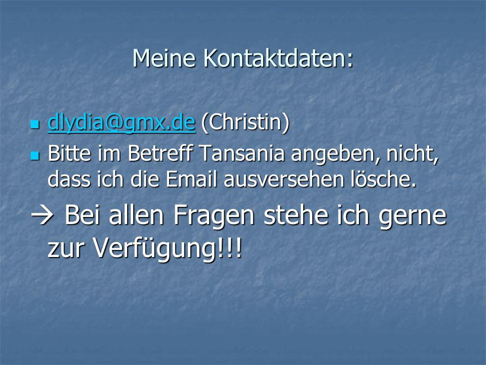 Meine Kontaktdaten: dlydia@gmx.de (Christin) dlydia@gmx.de (Christin) dlydia@gmx.de Bitte im Betreff Tansania angeben, nicht, dass ich die Email ausve