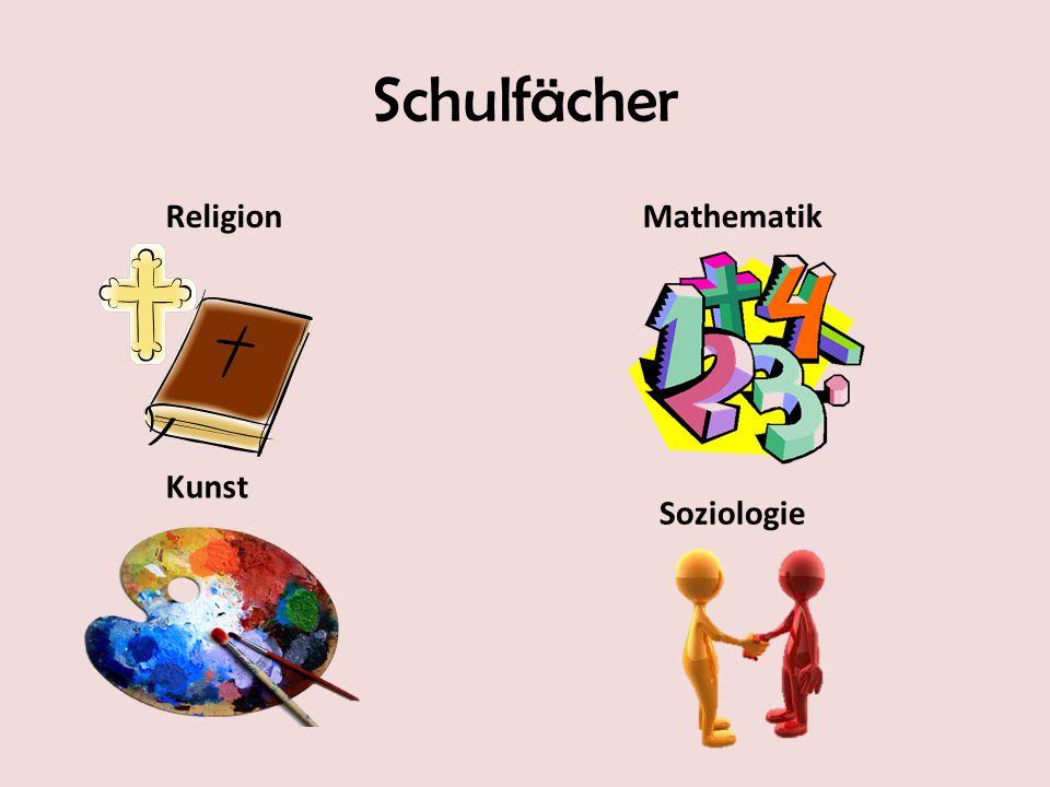 Schulfächer Soziologie Mathematik Kunst Religion