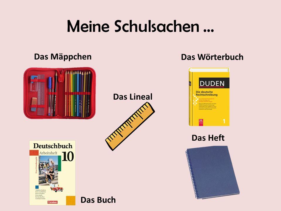 Meine Schulsachen … Das Wörterbuch Das Lineal Das Heft Das Buch Das Mäppchen