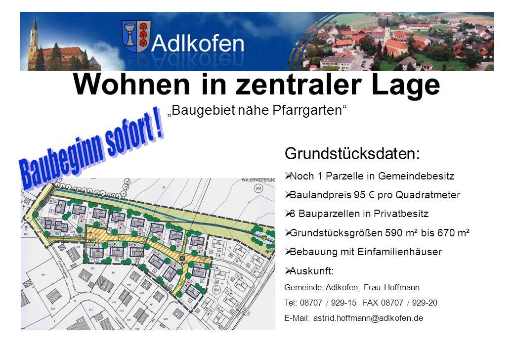 """Wohnen in zentraler Lage """"Baugebiet nähe Pfarrgarten"""" Grundstücksdaten:  Noch 1 Parzelle in Gemeindebesitz  Baulandpreis 95 € pro Quadratmeter  8 B"""