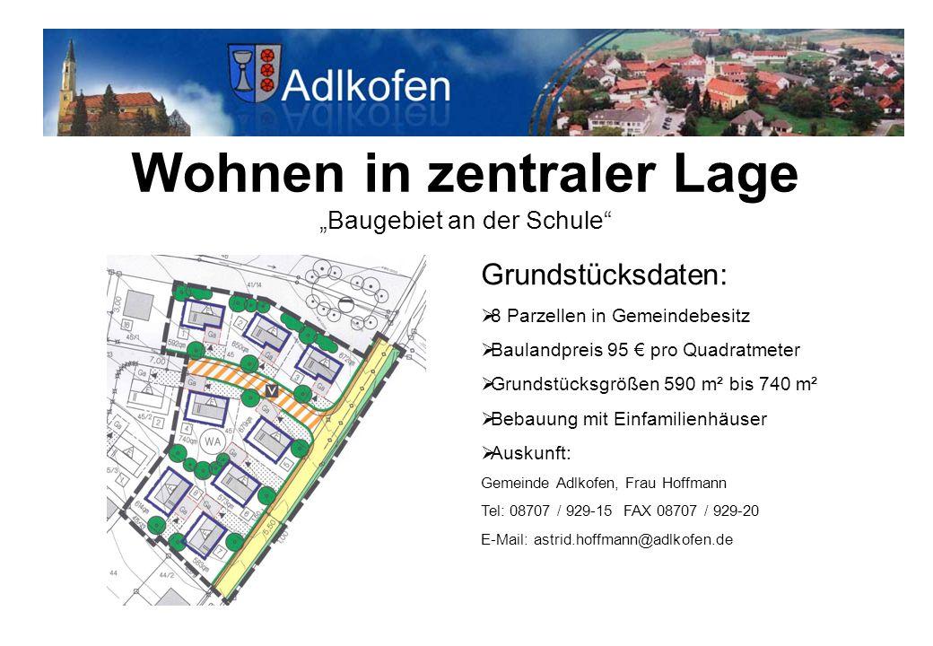 """Wohnen in zentraler Lage """"Baugebiet an der Schule"""" Grundstücksdaten:  8 Parzellen in Gemeindebesitz  Baulandpreis 95 € pro Quadratmeter  Grundstück"""