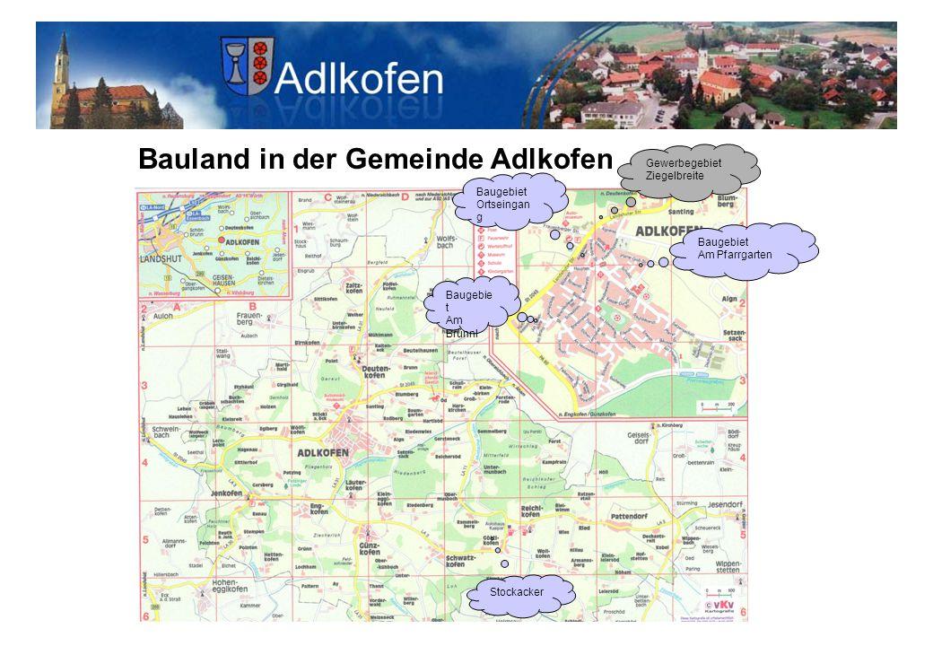 Bauland in der Gemeinde Adlkofen Baugebie t Am Brünnl Baugebiet Ortseingan g Stockacker Gewerbegebiet Ziegelbreite Baugebiet Am Pfarrgarten