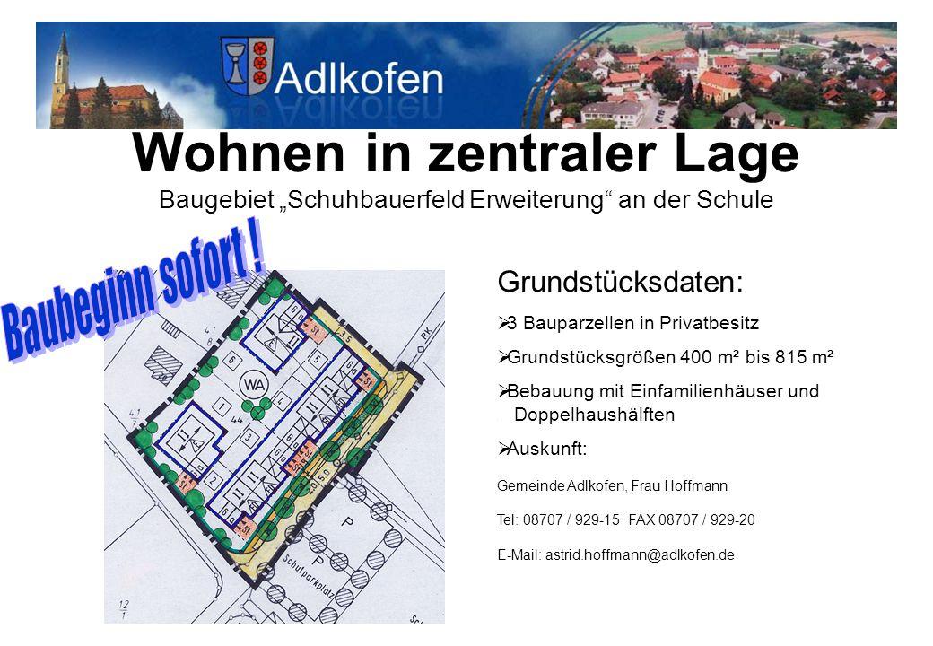 """Wohnen in zentraler Lage Baugebiet """"Schuhbauerfeld Erweiterung"""" an der Schule Grundstücksdaten:  3 Bauparzellen in Privatbesitz  Grundstücksgrößen 4"""