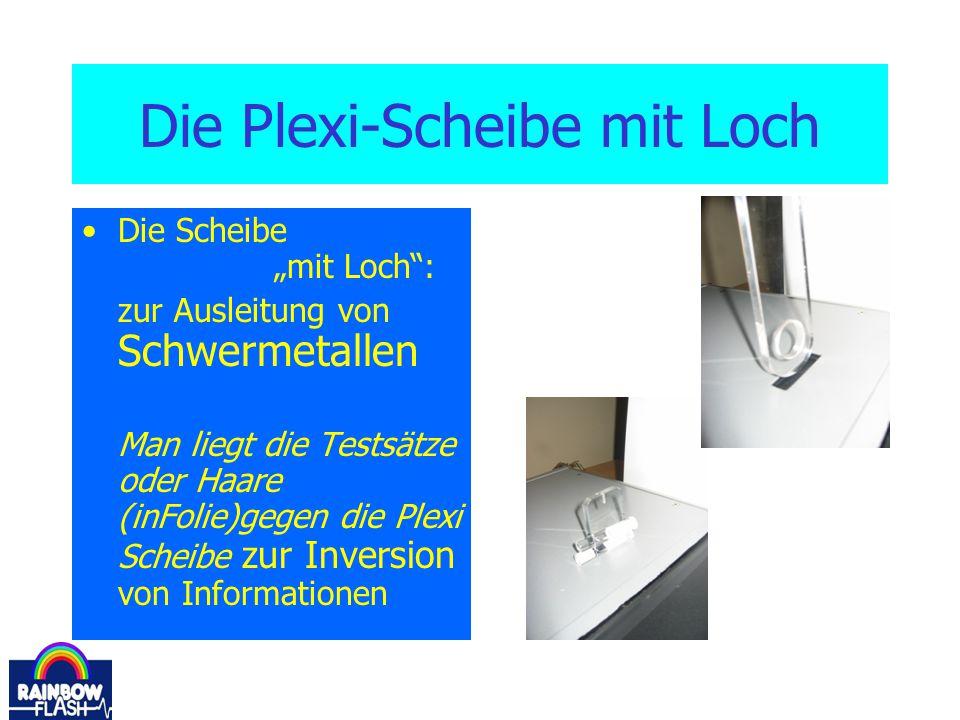 """Die Plexi-Scheibe mit Loch Die Scheibe """"mit Loch"""": zur Ausleitung von Schwermetallen Man liegt die Testsätze oder Haare (inFolie)gegen die Plexi Schei"""