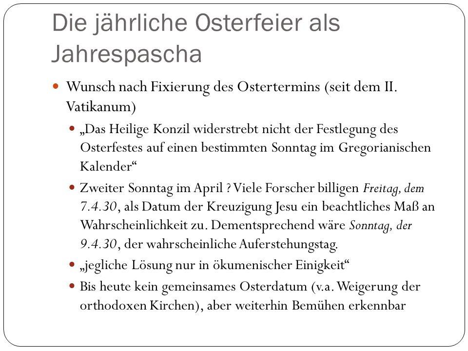 Die jährliche Osterfeier als Jahrespascha Wunsch nach Fixierung des Ostertermins (seit dem II.