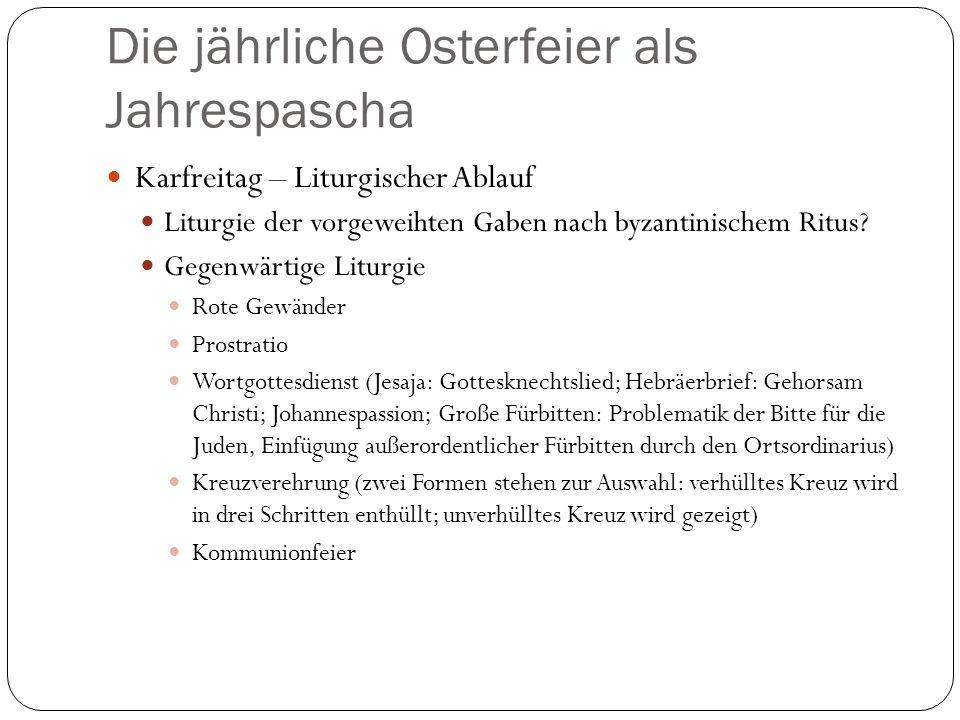 Die jährliche Osterfeier als Jahrespascha Karfreitag – Liturgischer Ablauf Liturgie der vorgeweihten Gaben nach byzantinischem Ritus.