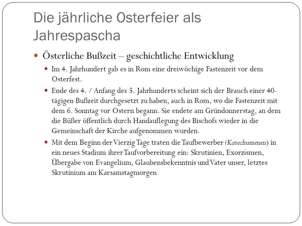 Die jährliche Osterfeier als Jahrespascha Österliche Bußzeit – geschichtliche Entwicklung Im 4.