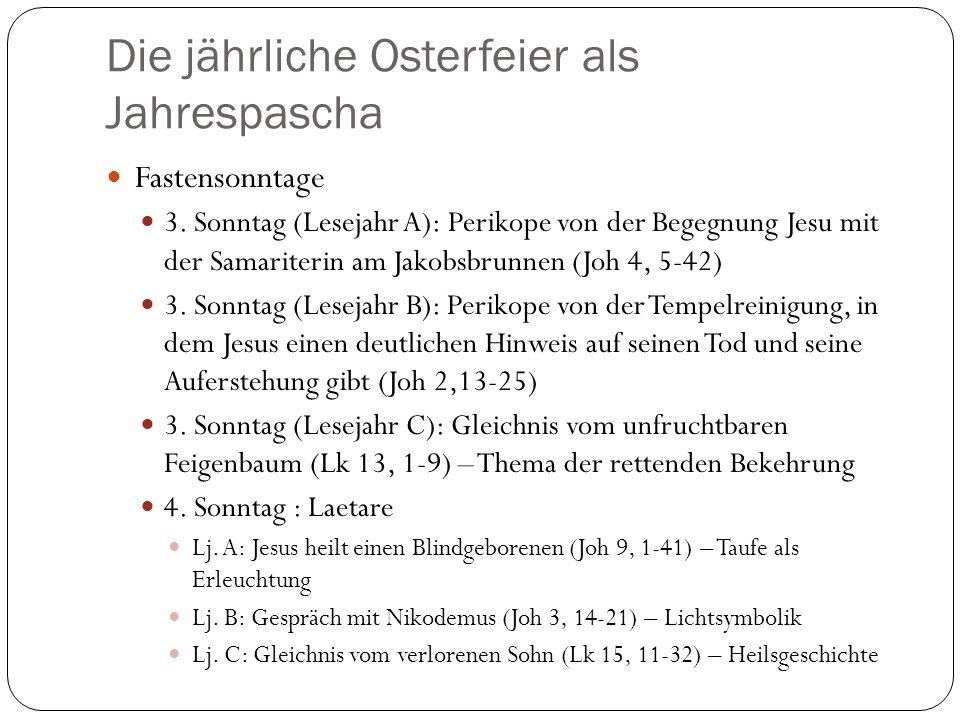 Die jährliche Osterfeier als Jahrespascha Fastensonntage 3.