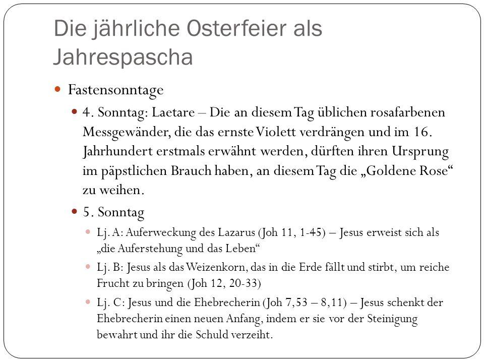 Die jährliche Osterfeier als Jahrespascha Fastensonntage 4.