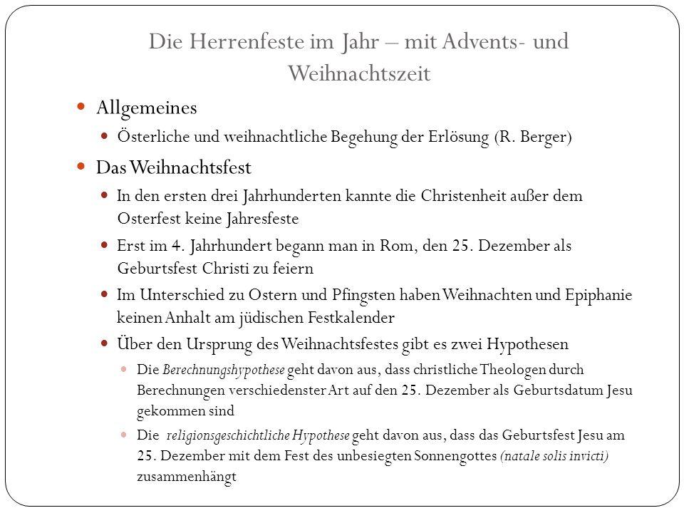 Die Herrenfeste im Jahr – mit Advents- und Weihnachtszeit Allgemeines Österliche und weihnachtliche Begehung der Erlösung (R.
