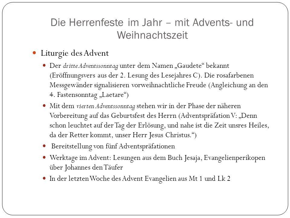 """Die Herrenfeste im Jahr – mit Advents- und Weihnachtszeit Liturgie des Advent Der dritte Adventssonntag unter dem Namen """"Gaudete bekannt (Eröffnungsvers aus der 2."""