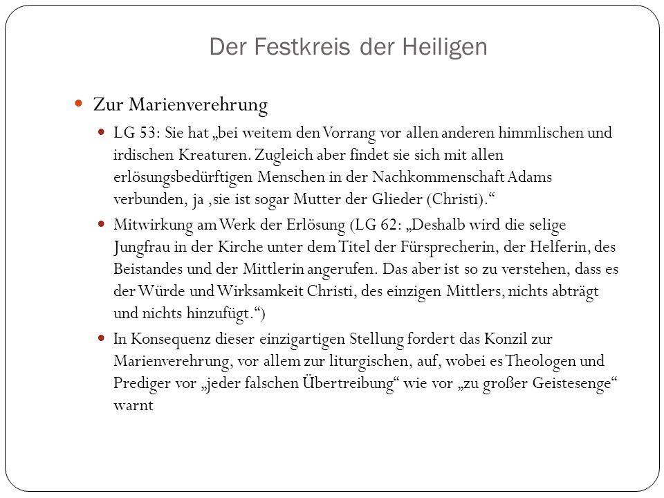 """Der Festkreis der Heiligen Zur Marienverehrung LG 53: Sie hat """"bei weitem den Vorrang vor allen anderen himmlischen und irdischen Kreaturen."""