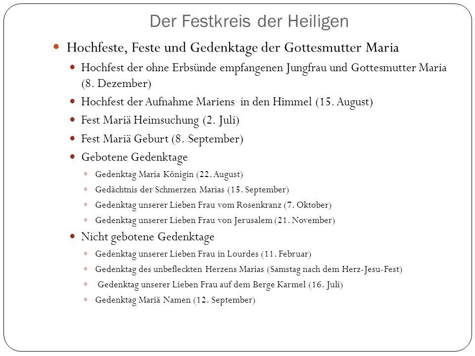Der Festkreis der Heiligen Hochfeste, Feste und Gedenktage der Gottesmutter Maria Hochfest der ohne Erbsünde empfangenen Jungfrau und Gottesmutter Maria (8.