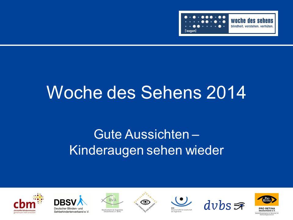 Woche des Sehens 2014 Gute Aussichten – Kinderaugen sehen wieder