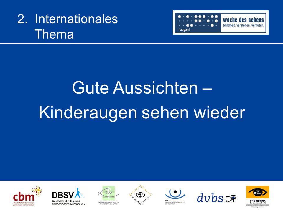 2. Internationales Thema Gute Aussichten – Kinderaugen sehen wieder